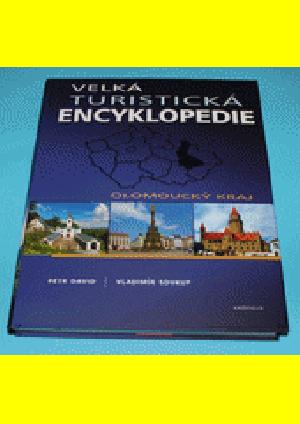 Velká turistická encyklopedie - Olomoucký kraj