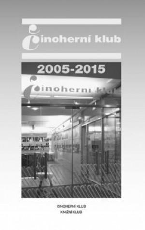 Činoherní klub 2005-2015