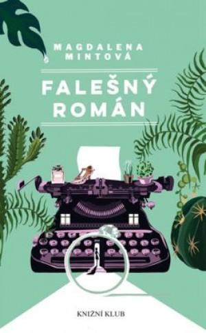 Falešný román - Magdalena Mintová