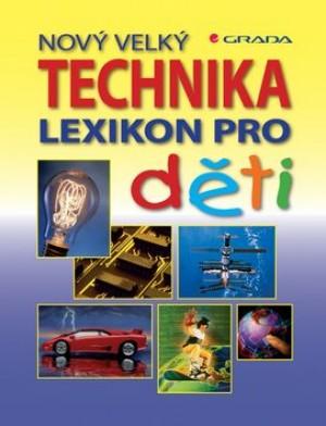 Nový velký lexikon pro děti Technika