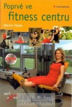 Poprvé ve fitnes centru + DVD