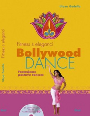 Fitness s elegancí: Bollywood Dance - Formujeme postavu tancem