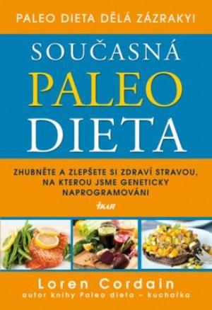 Současná paleo dieta - Zhubněte a zlepšete si zdraví stravou, na kterou jsme geneticky naprogramováni