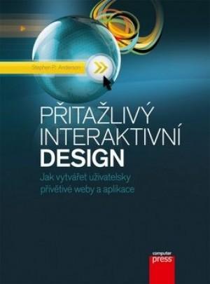 Přitažlivý interaktivní design - Jak vytvářet uživatelsky přívětivé weby a aplikace