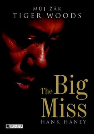The Big Miss – Můj žák Tiger Woods
