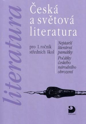 Česká a světová literatura pro 1. r. SŠ