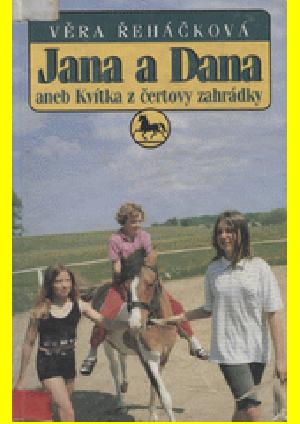 Jana a Dana, Kvítka z čertovy zahrádky