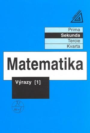 Matematika pro nižší třídy víceletých gymnázií - Výrazy I.