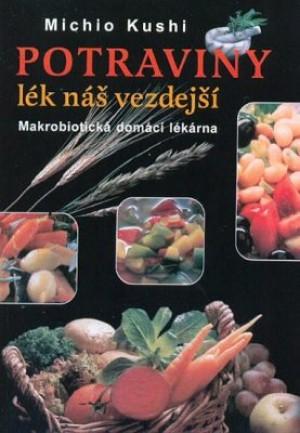 Potraviny - Lék náš vezdejší - Makrobiotická domácí lékárna
