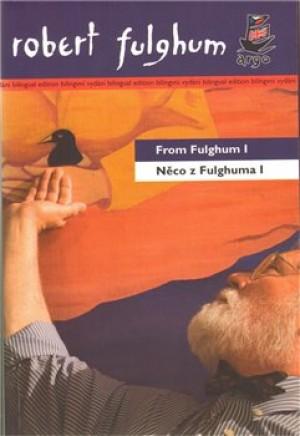 Něco z Fulghuma I/ From Fulghum I