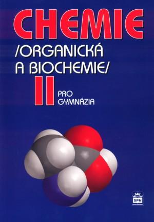 Chemie pro gymnázia II. - Organická a biochemie