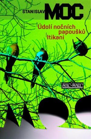 Údolí nočních papoušků - Itikani