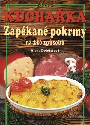 Kuchařka - Zapékané pokrmy na 250 způsobů