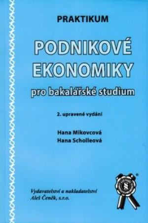 Praktikum Podnikové ekonomiky pro bakalářské studium, 2. vydání