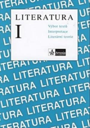 Literatura I. - Výbor textů, interpretace, literární teorie