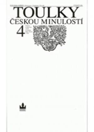 Toulky českou minulostí 4 - Od bitvy na Bilé hoře (1620) do nástupu Marie Terezie (1740)